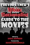 Trevor Lynch's A White Nationalist Guide to the Movies